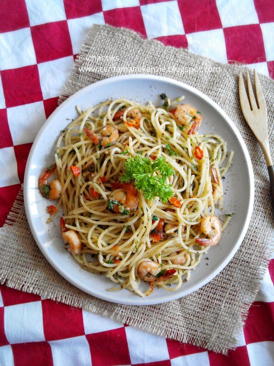 Resep Spaghetti Aglio Olio Cerita Mami Kenzie Makanan Italia Makan Malam Resep Masakan