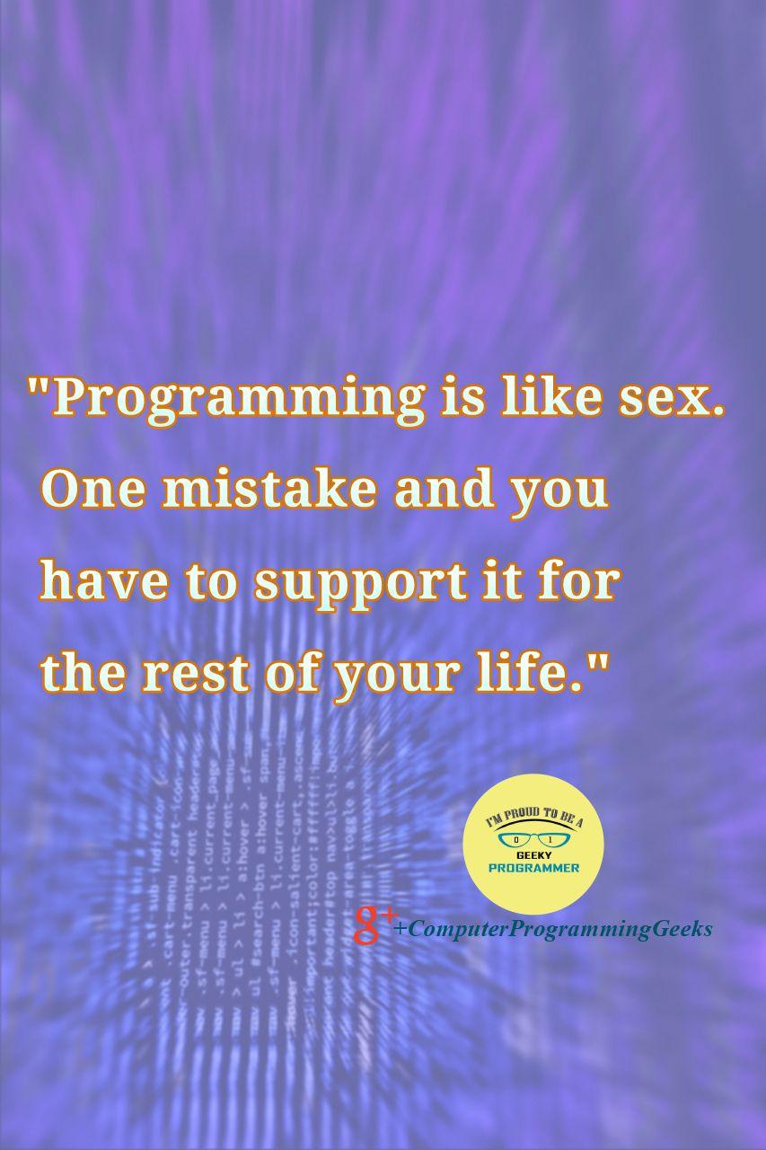 Computer Programming Quotes So True Computer Programming Quotes Computers Computer Programming Quotes L Programming Quote Funny Coding Computer Programming