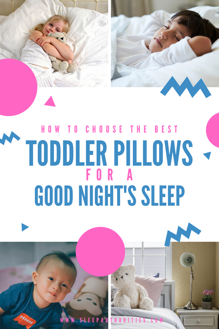 Best Toddler Pillows For A Good Night S Sleep Toddler Pillow Kids Sleep Getting Baby To Sleep