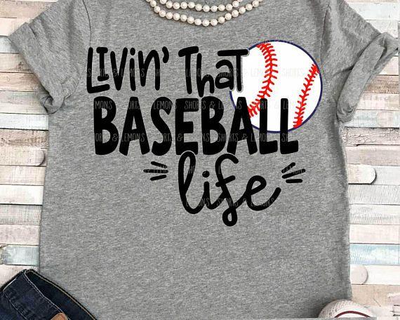 Baseball Svg Baseball Mom Svg Livin That Baseball Life Svg Svg Eps Dxf Mama Svg Mother Svg Baseball S Baseball Mom Shirts Sports Shirts Baseball Shirts