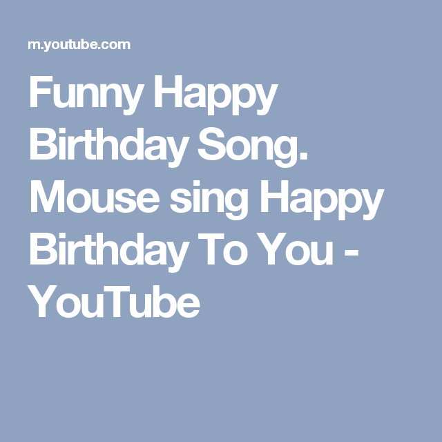 Funny Happy Birthday Song. Mouse Sing Happy Birthday To