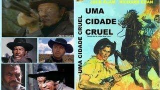 UMA CIDADE CRUEL (1974) - filme faroeste completo dublado com Richard Cr...