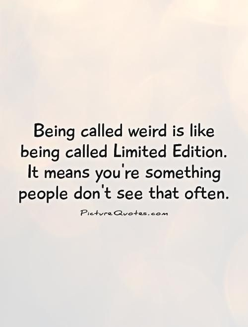 Weird Quotes About Being Different 3
