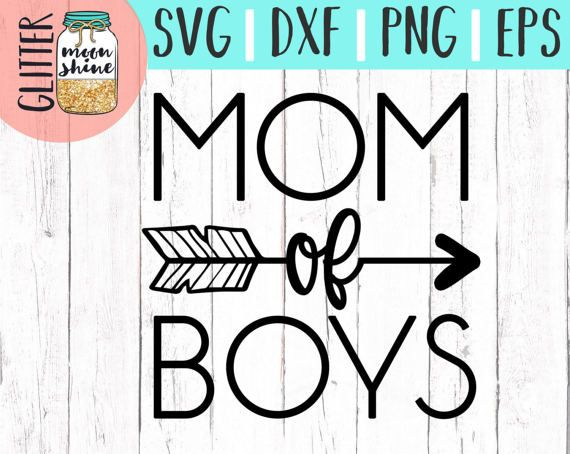Mom Of Boys svg, .eps, png Files and Designs for Silhouette Cameo and Cricut Explore Air Cutting Machines!    Cute, Funny, Teen, Toddler, Layered, DIY, Quote, Sayings, Men, Women, Pretty, Mom Life, Mama Bear, Mother's Day, Coffee Mugs, Shirts