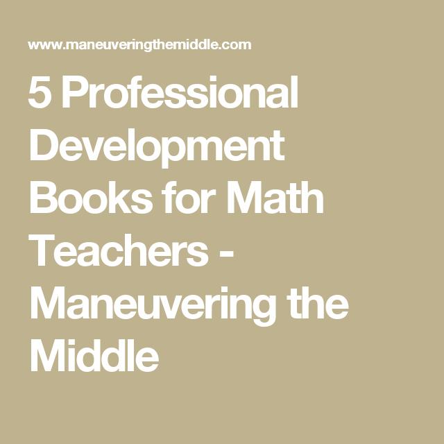 5 Professional Development Books for Math Teachers - Maneuvering the Middle