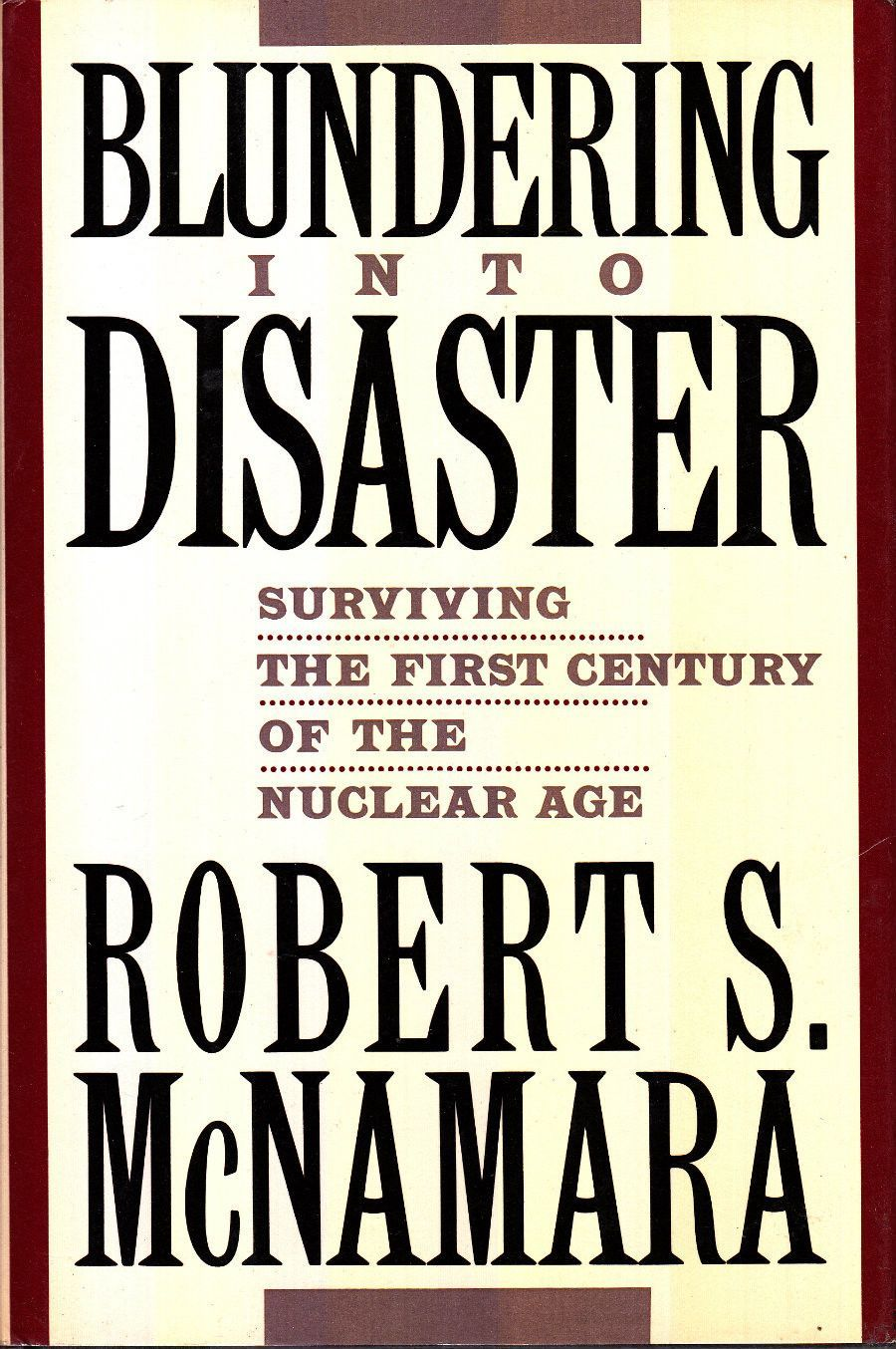 Blundering into disaster surviving the first century of