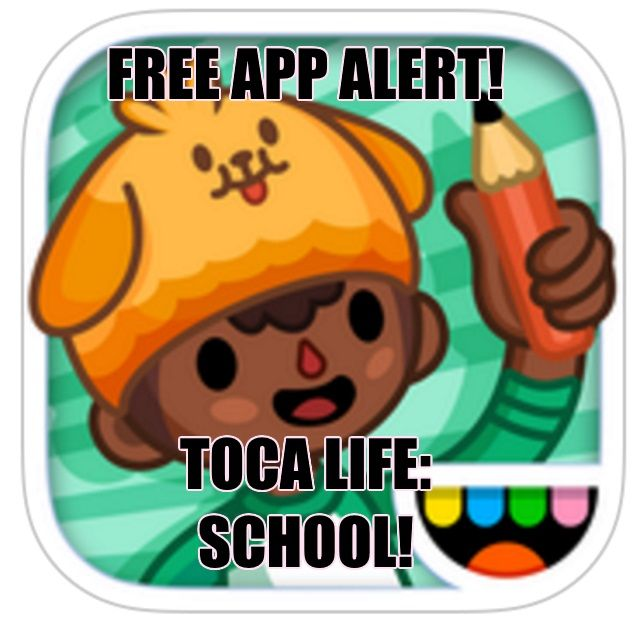 REE APP ALERT!! Toca Life Schools is free for a limited