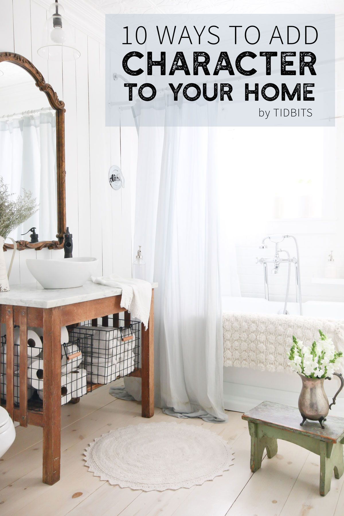 How To Add Character To Your Home Bathroom Styling Home Bathroom Inspiration