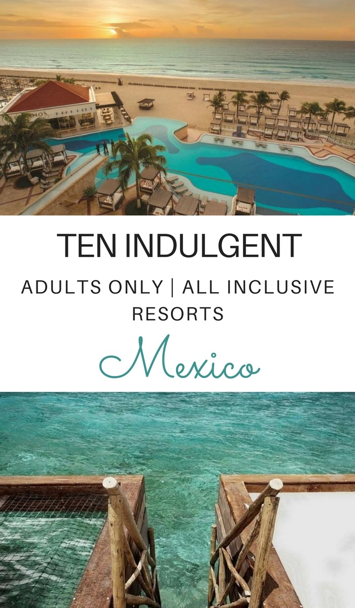 Beach Resorts (For Couples): 10 Indulgent Adults Only All Inclusive Resorts in Mexico. #travel #beach #wonderlust #forest #city #tour