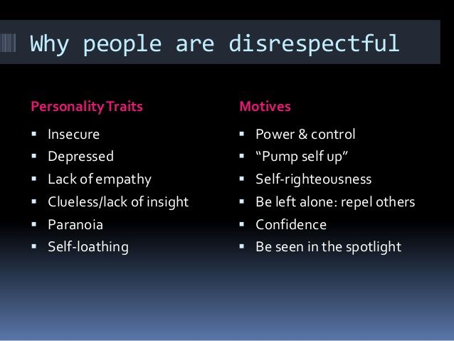 Never Allow Disrespectful People In Your Lives