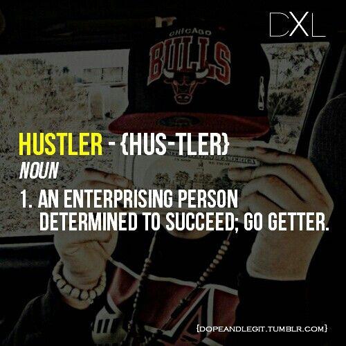 The definition of hustler