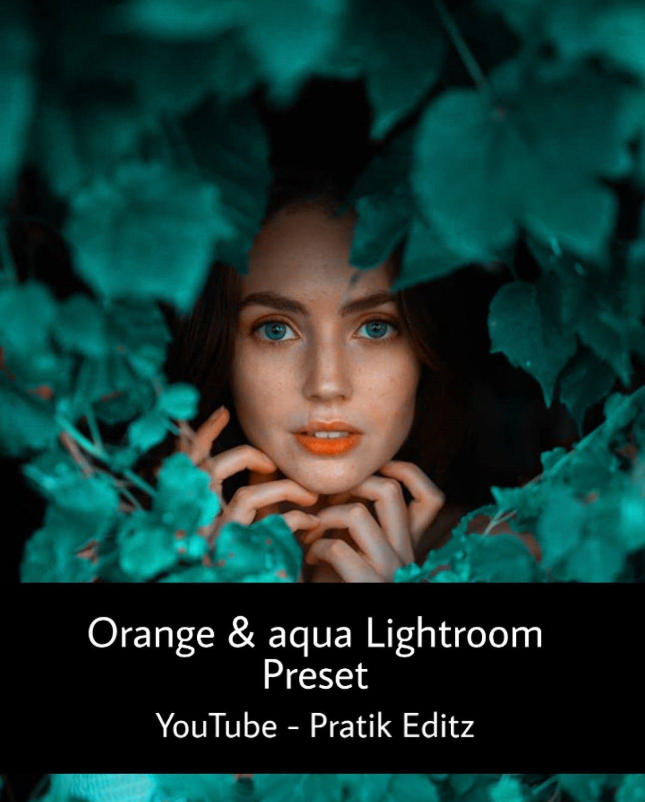 Aqua And Orange Lightroom Preset.dng/file
