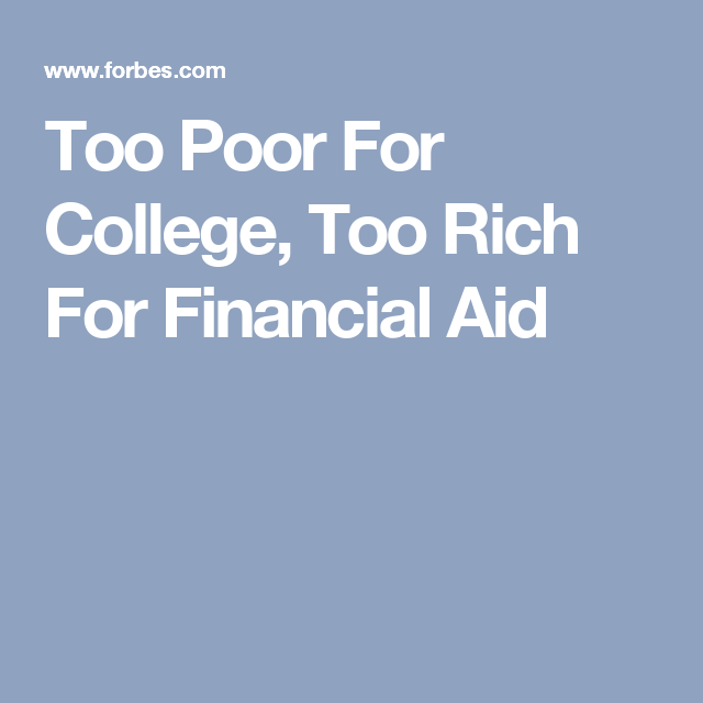 Too Poor For College Too Rich For Financial Aid Scholarships