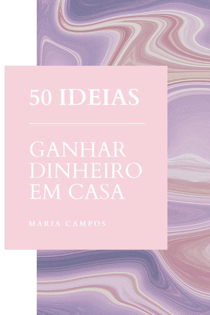50 IDEIAS PARA GANHAR DINHEIRO EM CASA
