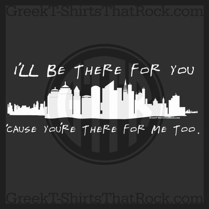 F I N D S: F.R.I.E.N.D.S. Friends Theme Shirt. I'll Be There For You