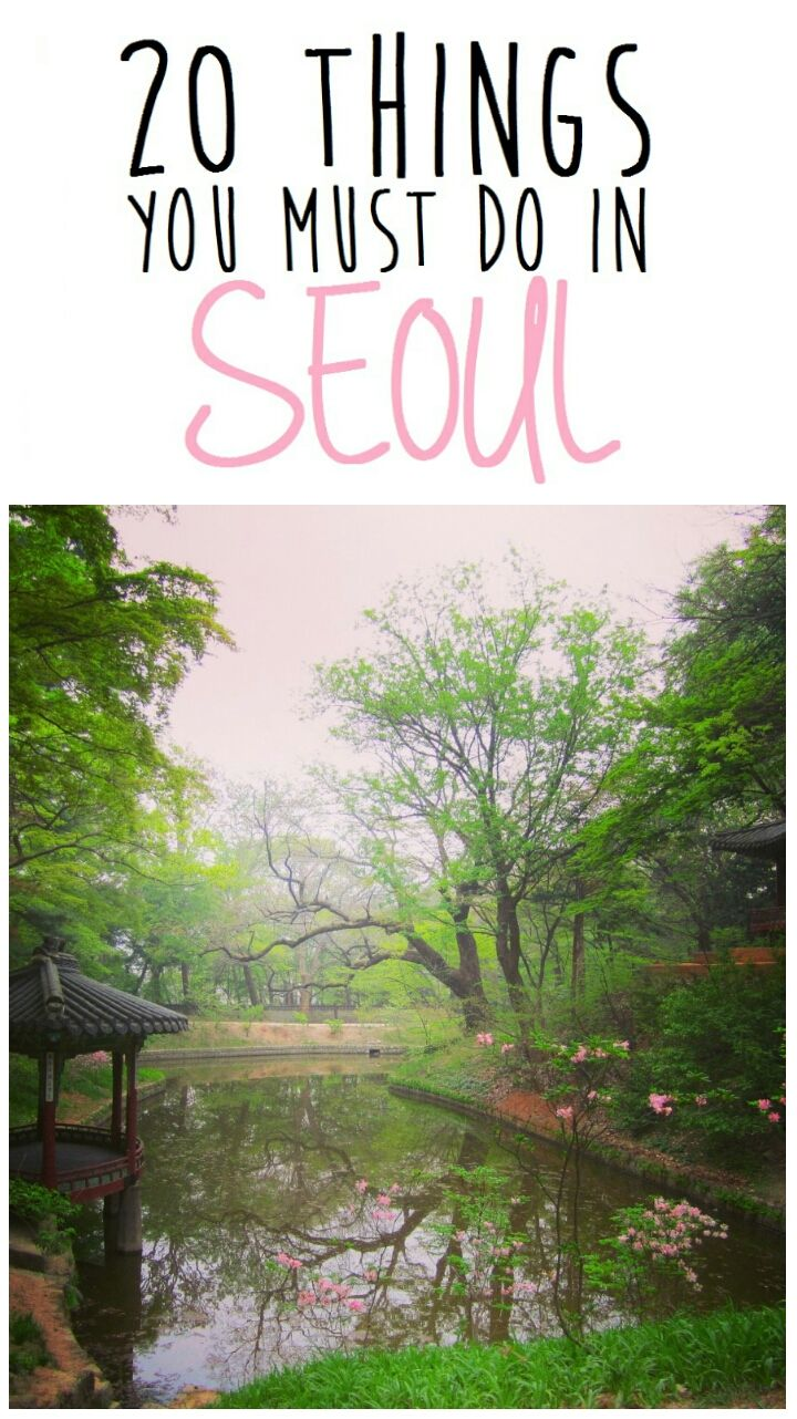 20 Thing You Must Do In Seoul Travel Korea South Essay About
