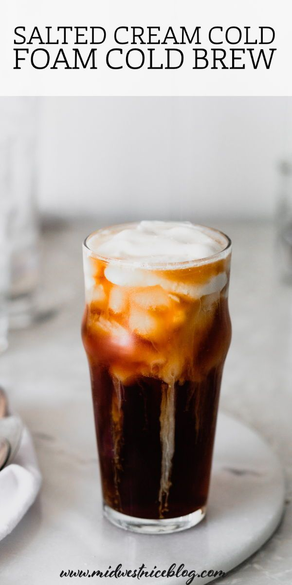 Cold Brew Coffee with Homemade Cold Foam in 2020   Cold ...
