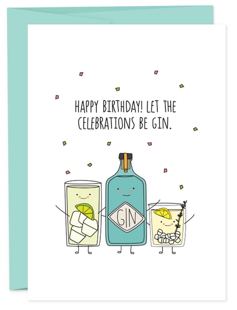 Let The Celebrations Be Gin Birthday Card Happy Birthday Celebration Birthday Quotes Funny Happy Birthday Fun