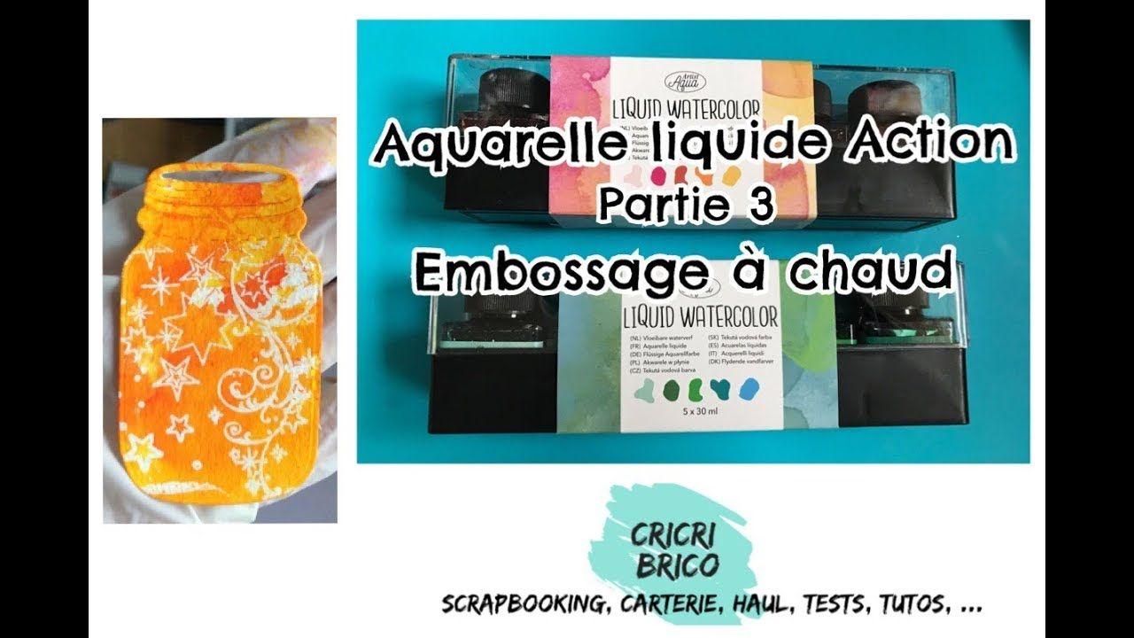 Aquarelle Liquide Action Partie 3 Embossage A Chaud Tests Et
