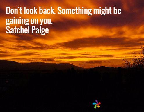 Satchel Paige Quotes Motivational Posters Secret Quotes Albert Einstein Quotes