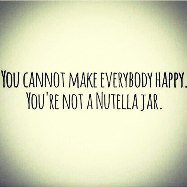 Quotes You Can Please Everyone: Just Be Yourself, Don't Change For Anyone Else. You Can't