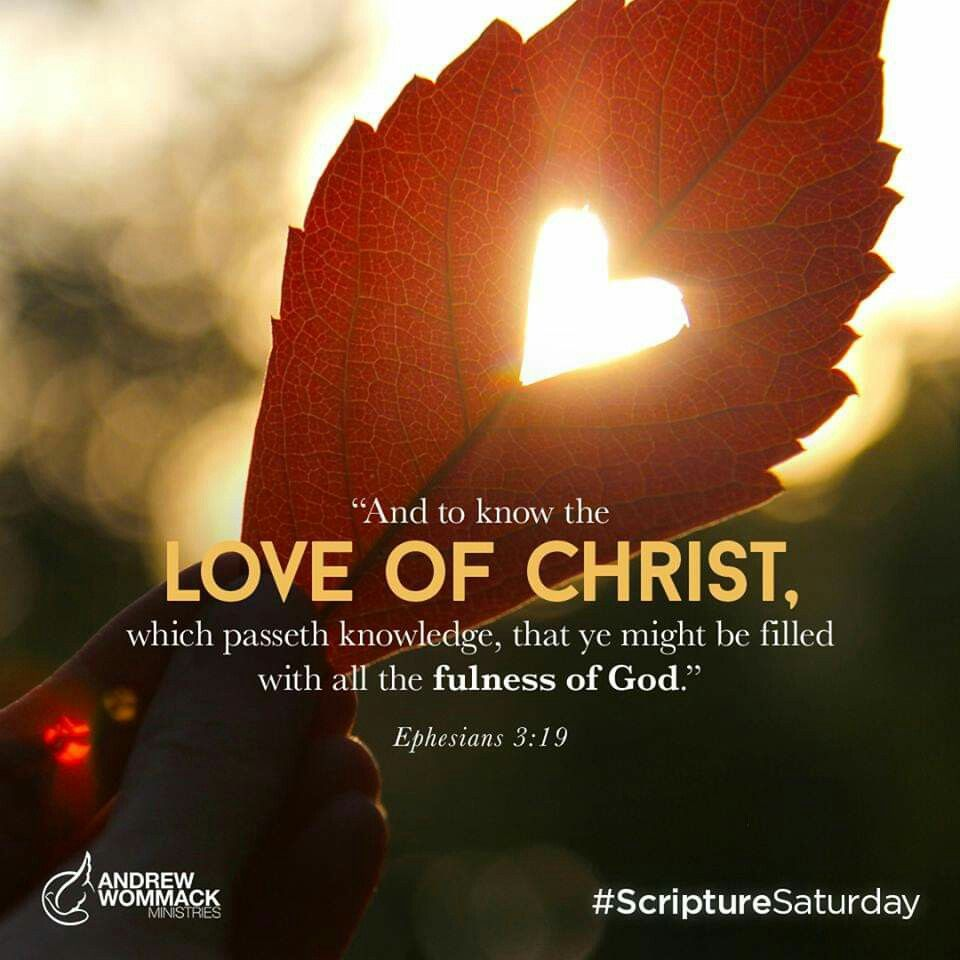 And To Know The Love Of Christ Which Passeth Knowledge That Ye