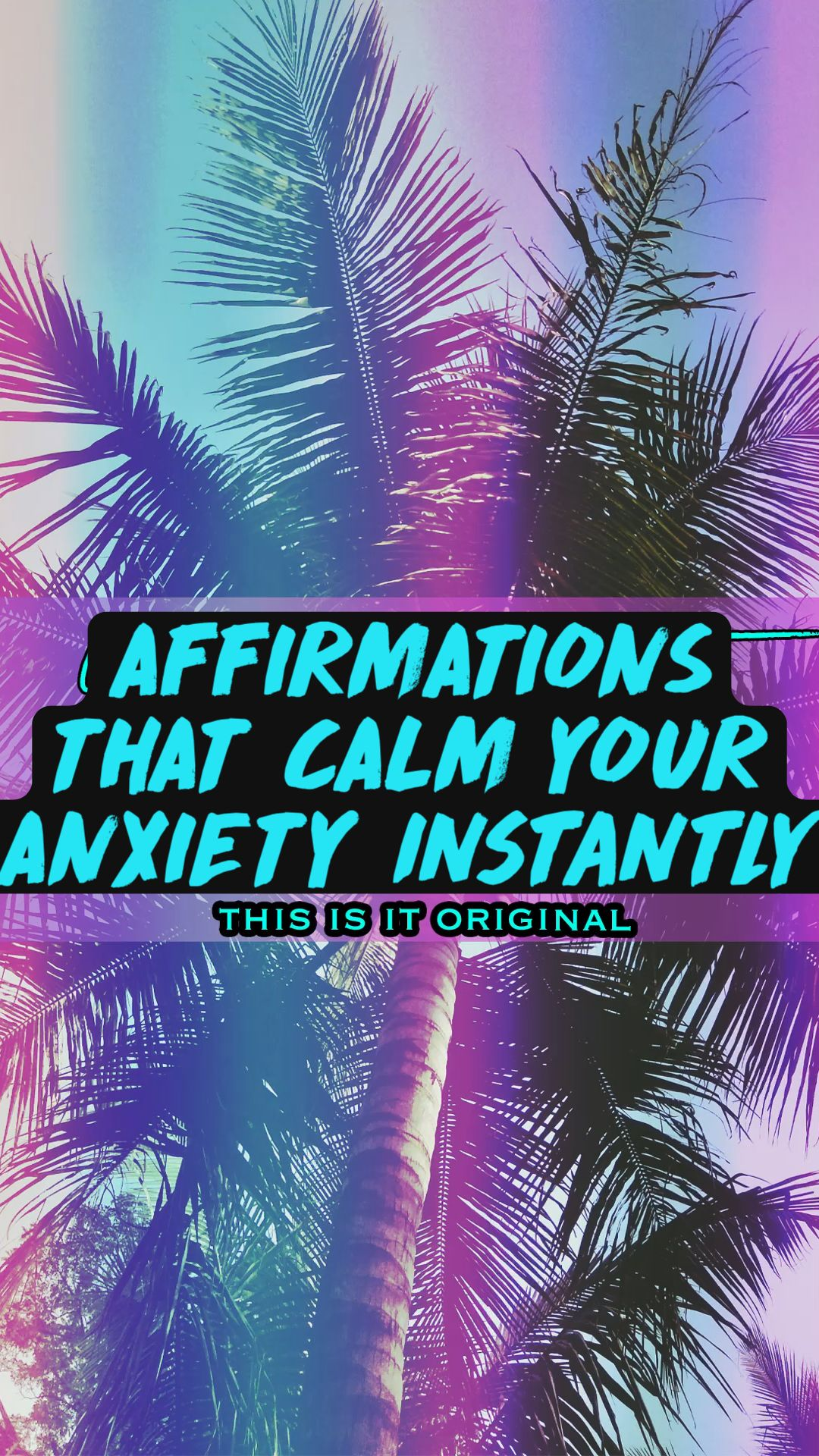 AFFIRMATIONS THAT CALM YOUR ANXIETY INSTANTLY - IPHONE WALLPAPERS