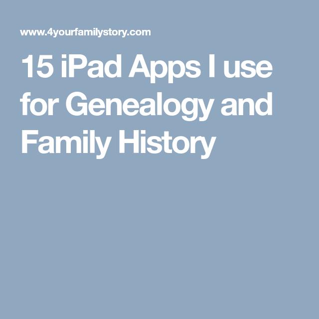 15 iPad Apps I use for Genealogy and Family History