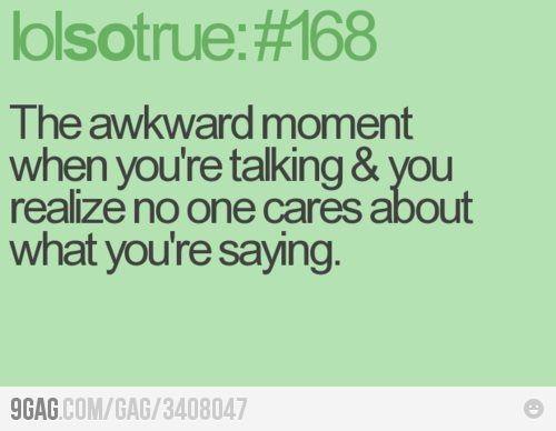 too often. haha
