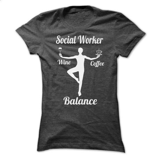 Social Worker Balance - #workout shirt #zip up hoodie. PURCHASE NOW => https://www.sunfrog.com/LifeStyle/Social-Worker-Balance-Ladies.html?68278
