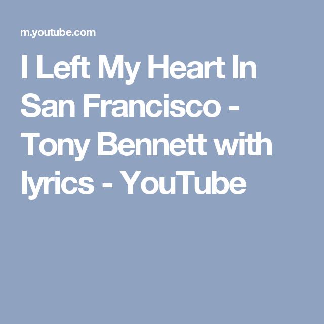 I Left My Heart In San Francisco Tony Bennett With Lyrics Youtube Tony Bennett Lyrics Youtube