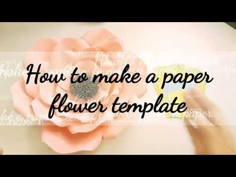 Easy Paper Flower Template Tutorial - DIY - How to Make Your Own Paper Flower Template #easypaperflowers