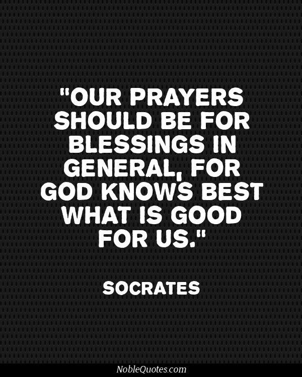 Socrates Quotes Socrates Quotes  Httpnoblequotes  God Prayer & Spiritual