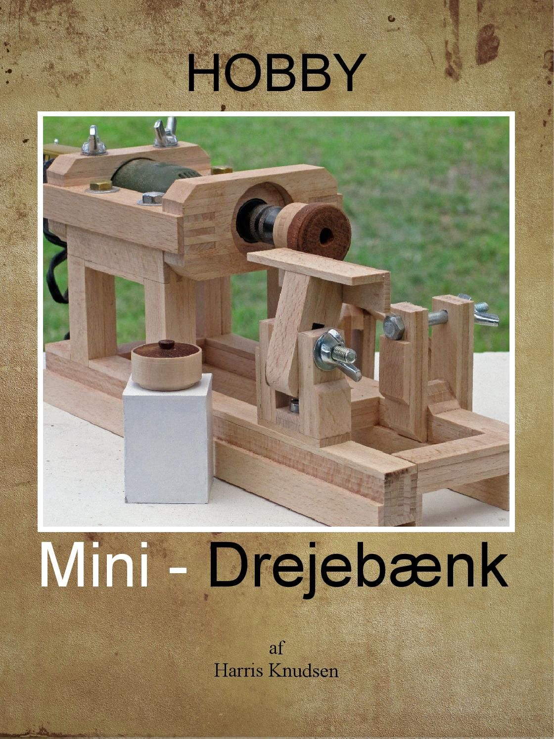 Hobby – mini drejebænk / mini lathe  Hobby  Mini drejebænk til miniature træ drejning. Create your own wood turning mini lathe