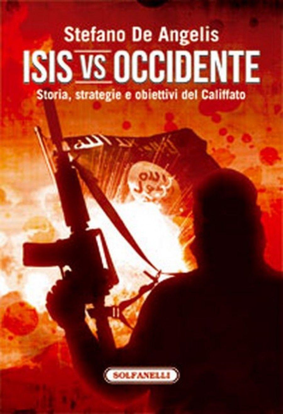 Nelle librerie Isis vs Occidente di Stefano De Angelis