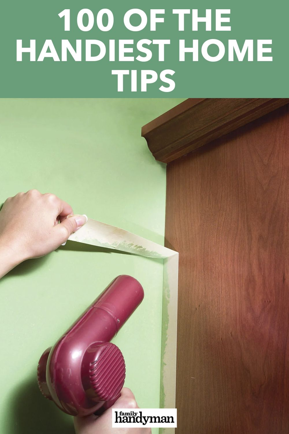 100 of the Handiest Home Tips