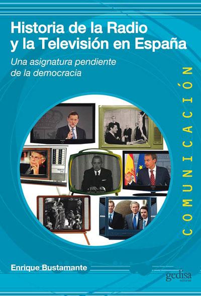 Historia de la radio y la televisión en España : una