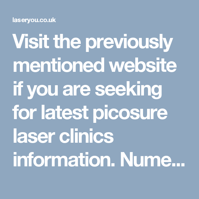 Visit The Previously Mentioned Website If You Are Seeking For Latest Picosure Laser Clinics Information Numer Tattoo Removal Cost Laser Clinics Tattoo Removal