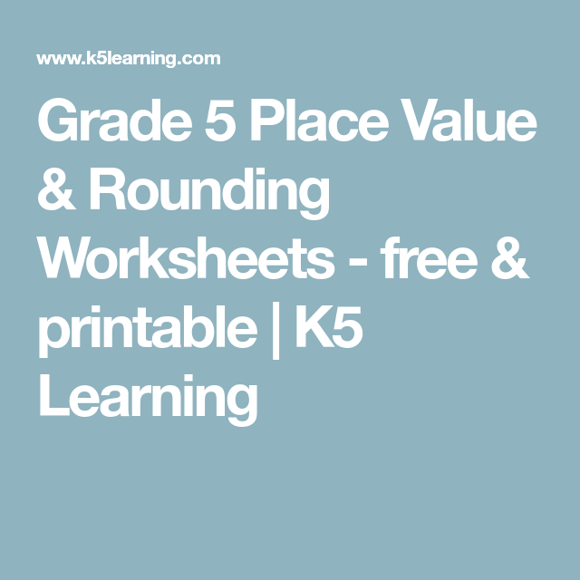 Grade 5 Place Value & Rounding Worksheets - free & printable | K5 ...