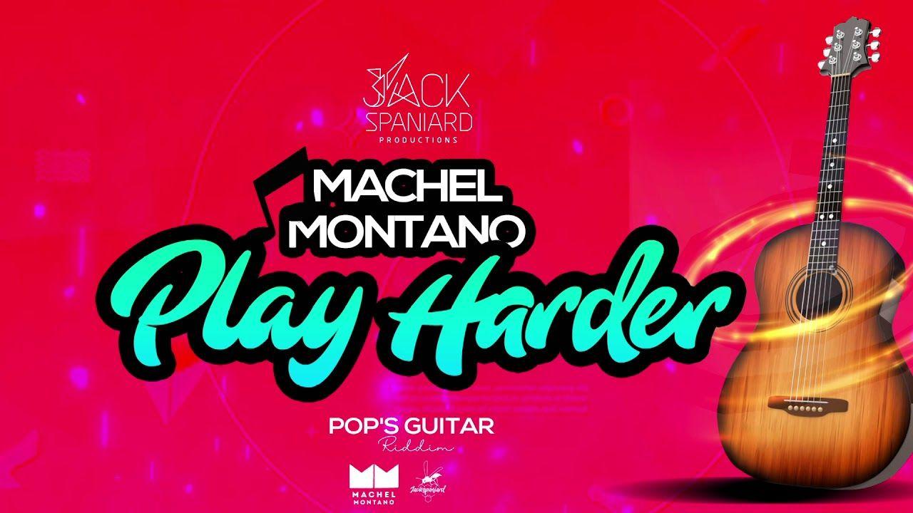Play Harder Official Audio Machel Montano Pop S Guitar Riddim So Machel Montano Soca Music Song Play