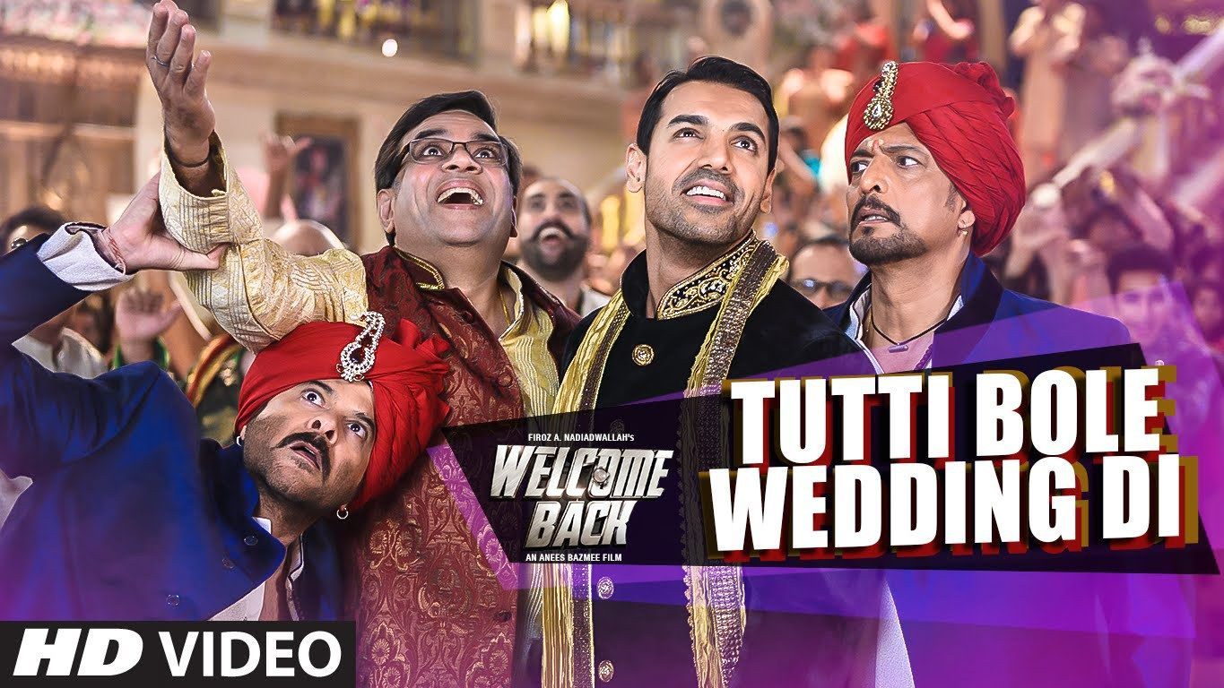 Bollywood Hindi Movie Welcome Back 2015 First Party Song Tutti Bole Wedding Di Out See Full Lyrics And HD Official Video Sung By Meet Bros Shipra Goyal