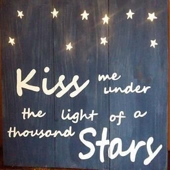 Kiss me under the light of a thousand Stars- Lighted ...
