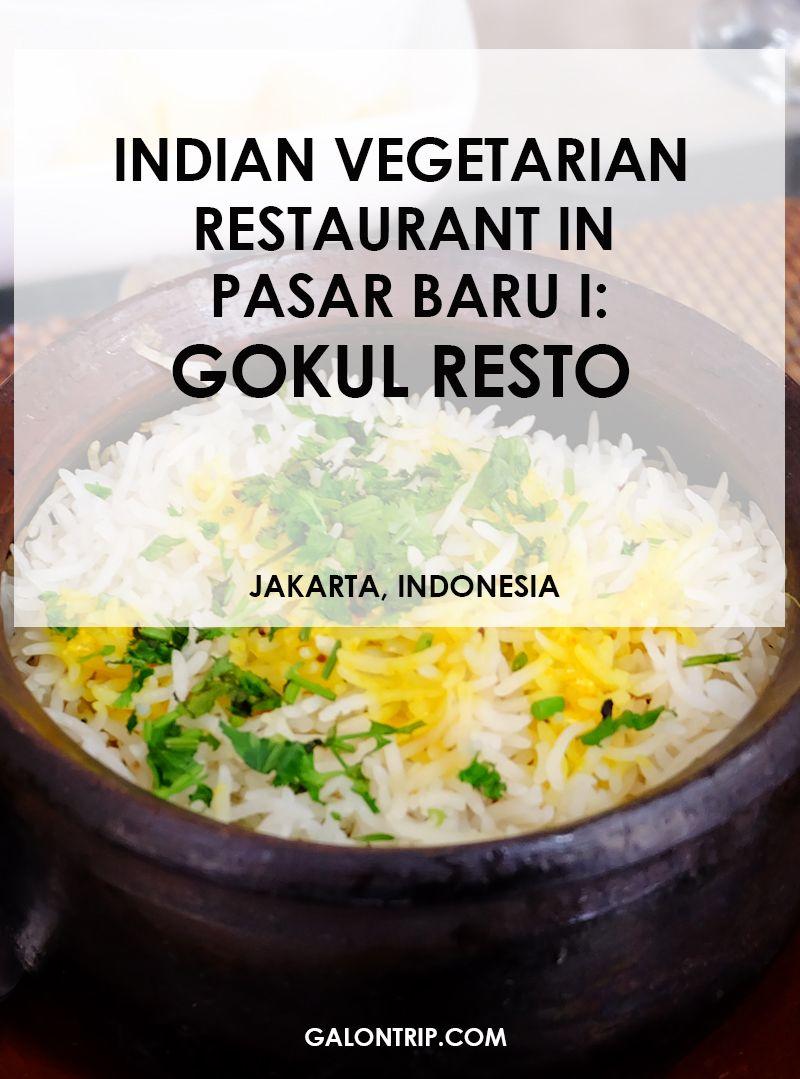 Indian Vegetarian Restaurant In Pasar Baru Ii Gokul Resto