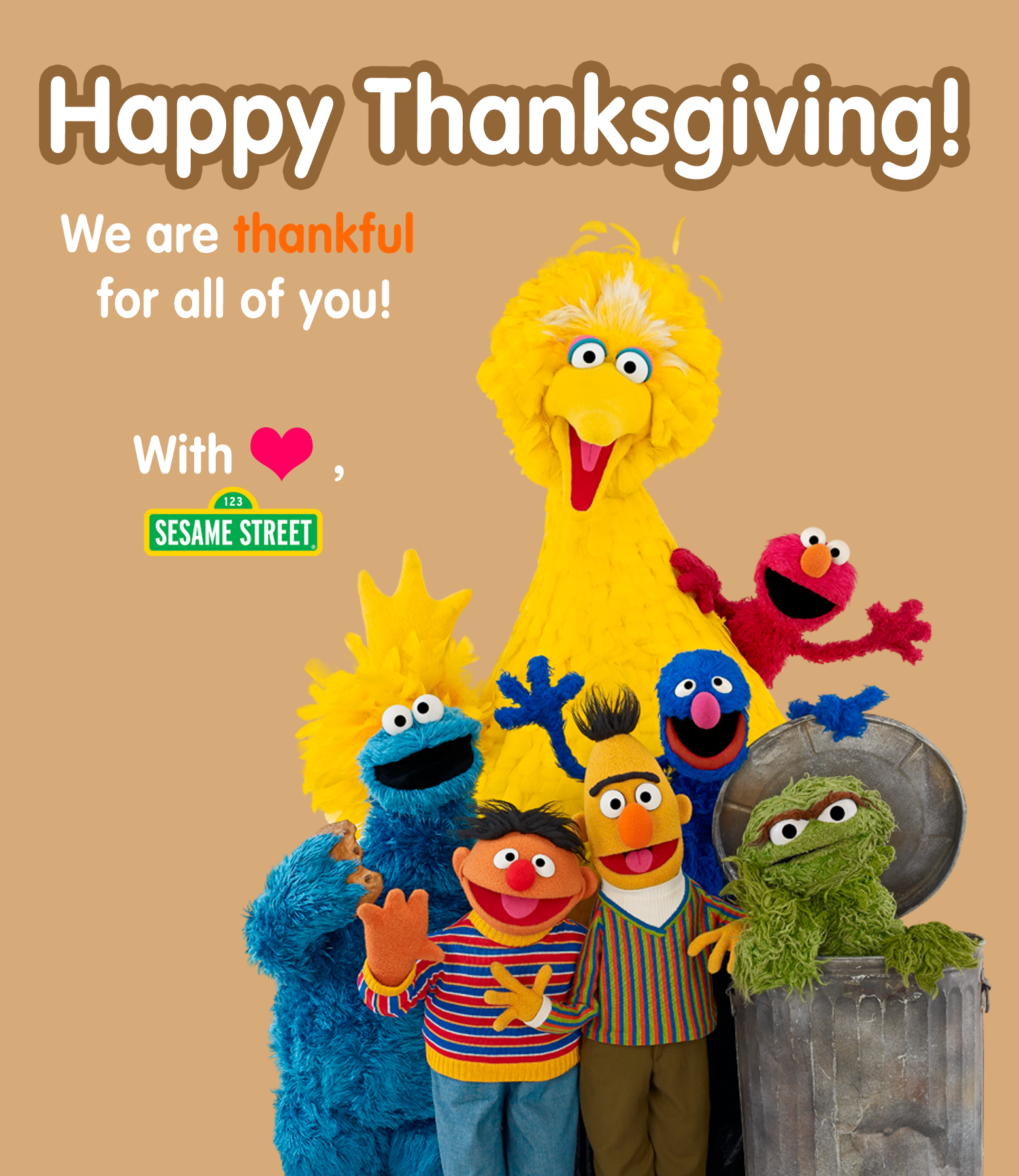 Sesame Street wishes everyone a happy Thanksgiving! We are surely ...