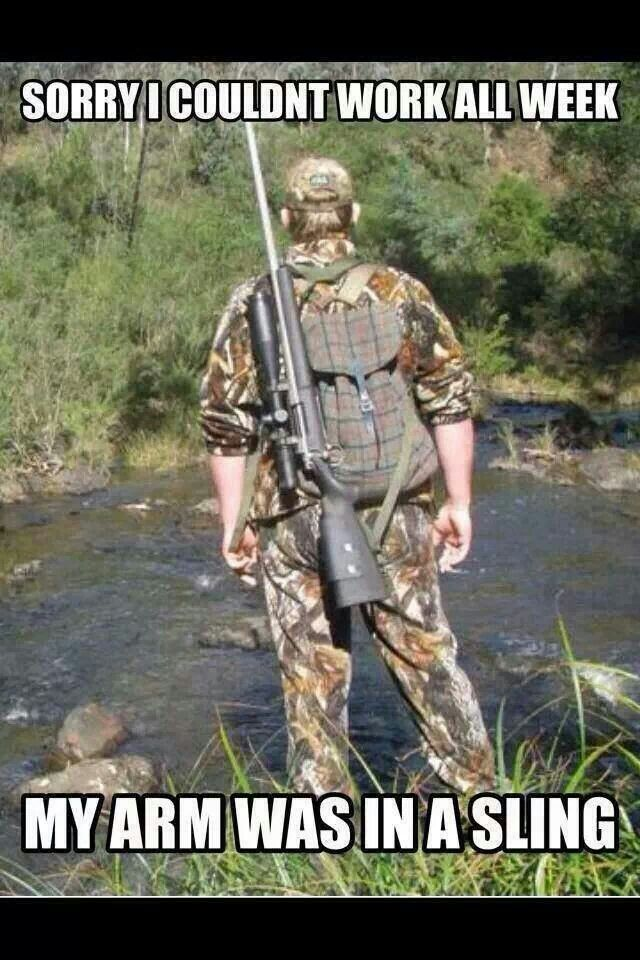 My arm was in a sling.... Hunting humor, Hunting memes