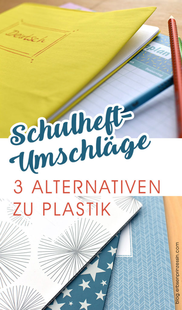 Umschläge für Schulhefte: Alternativen zum Plastik – mit Nähanleitung! - Erbsenprinzessin Blog