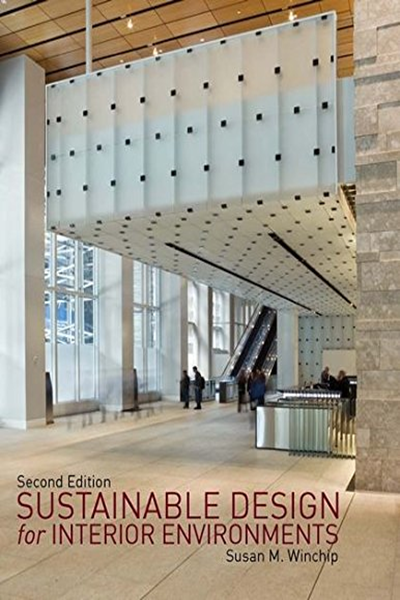 2011 Sustainable Design For Interior Environments Second Edition