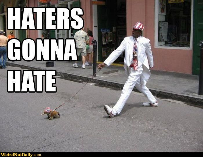Funny Memes For Haters : The same haters when you and your best friend hate