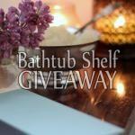 Bathtub Shelf GIVEAWAY!!!!!