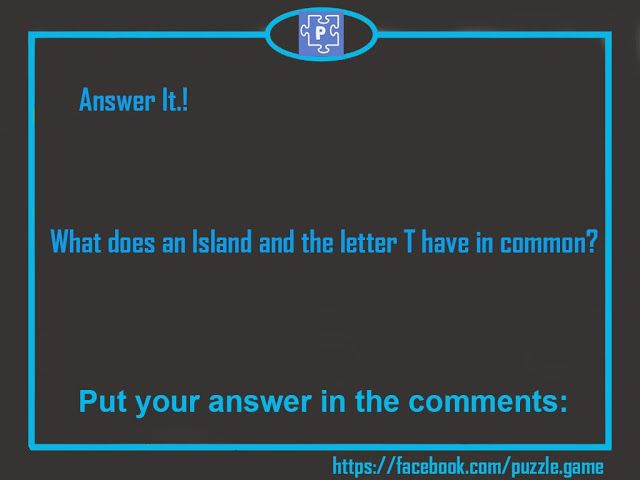 Puzzle : What does an Island and the letter T have in common?